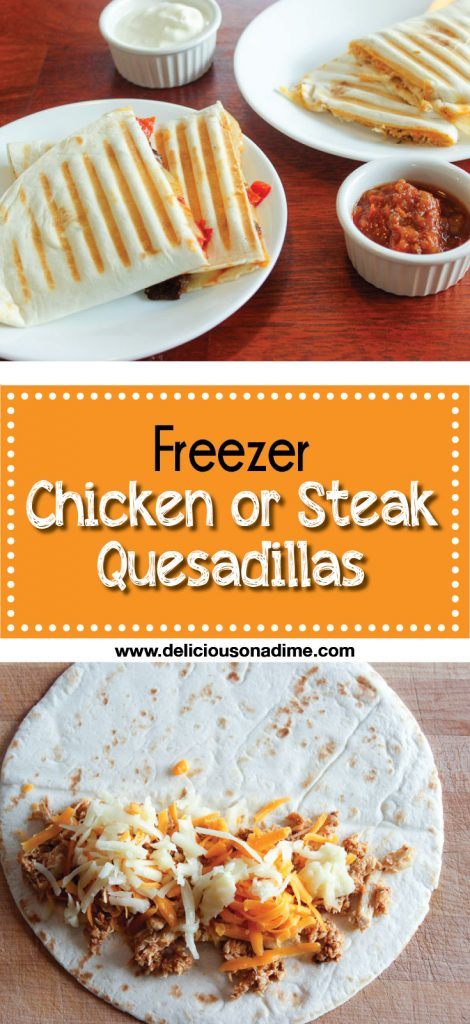 Freezer Steak or Chicken Quesadillas - a fast and easy freezer meal!