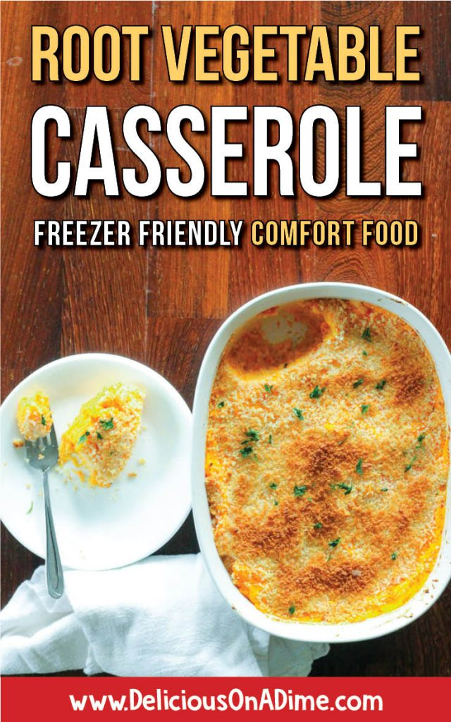 This Root Vegetable Casserole is a superstar side dish – it's delicious, easy, cheap, healthy, versatile and can be made ahead of time.  This is freezer-friendly comfort food at its best!
