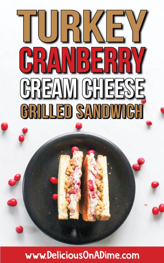 This Grilled Turkey Cranberry Cream Cheese Sandwich is easy and a delicious way to use leftovers from Thanksgiving or Christmas dinner