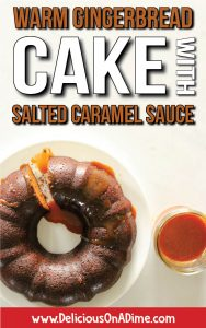 This Warm Gingerbread Cake with Salted Caramel Sauce is the most cozy fall dessert imaginable! Easy to make with pantry staples, it's light on the pocketbook too! Make it as a 9×9 cake or a bundt to step it up!