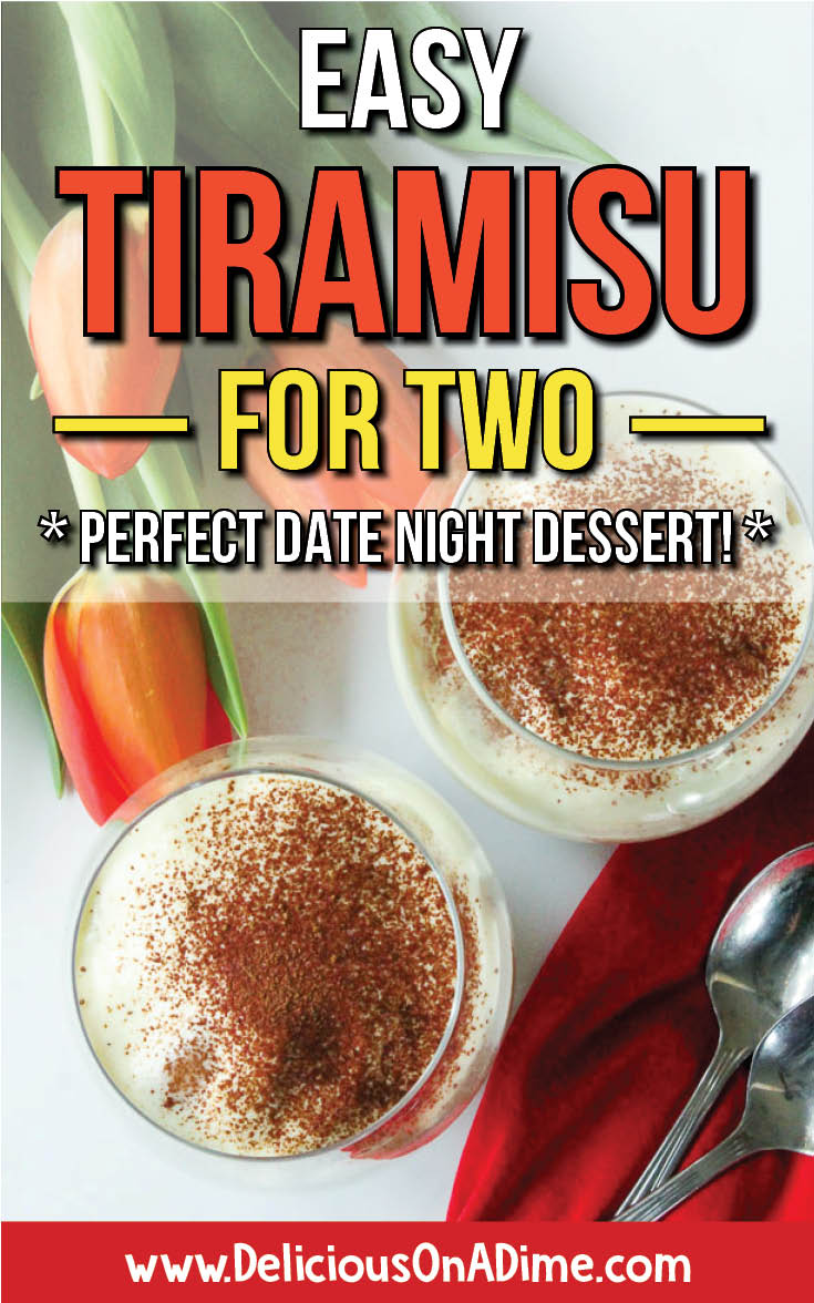 Easy Tiramisu For Two is the perfect Valentine's Day (or date night) dessert.  Or you can make individual tiramisu cups for your next shower or party.  Ditch the expensive mascarpone and use a delicious cream cheese mixture instead.    Tender, coffee-soaked ladyfinger cookies, rich custard and vanilla whipped cream piled into a decadent parfait.  Yes, please! #datenight #valentinesday #dessert #dessertfortwo