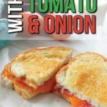 pinterest image of grilled cheese with tomato and onion
