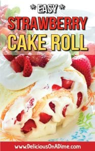 This Easy Strawberry Cake Roll looks fancy but it's so simple to make! Perfect for Mother's Day brunch , Father's Day dinner, graduation parties or casual BBQs, it's the most lovely spring or summer dessert for any occasion. And it's a pretty cheap way to feed a crowd too! There's more than one way to make a strawberry shortcake! #summerdesserts #springdesserts #mothersday #brunch #cheaprecipes #foracrowd #easydesserts #makeaheaddesserts #bbq #potluck